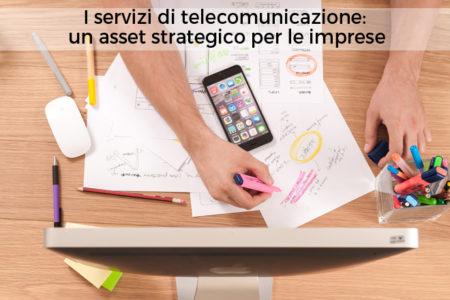 I servizi di telecomunicazione- un asset strategico per le imprese